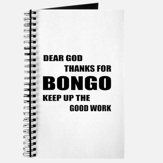 Dear God Thanks For Bongo Keep Up The Good Journal