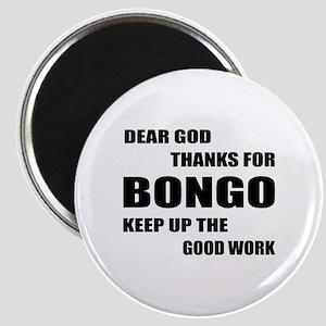 Dear God Thanks For Bongo Keep Up The Good Magnet