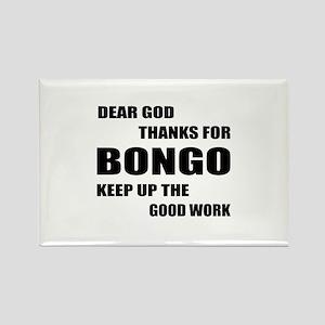 Dear God Thanks For Bongo Keep Up Rectangle Magnet