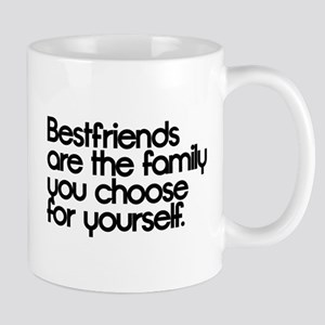 Bestfriends are the family you choose for yourself