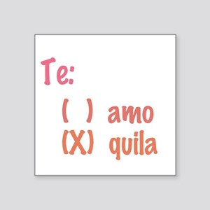 Te amo or Tequila Sticker