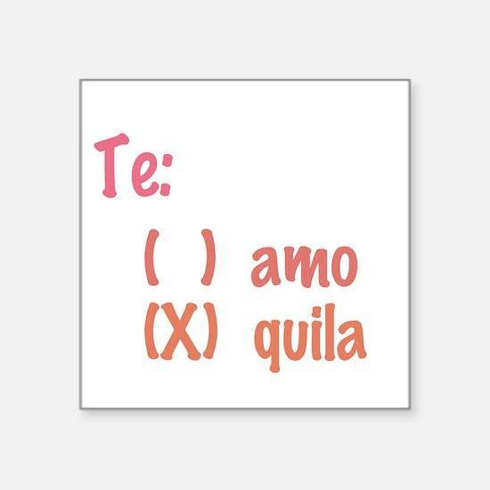 Te amo or Tequila Sticker