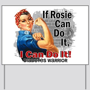 If Rosie Can Do It Diabetes Yard Sign