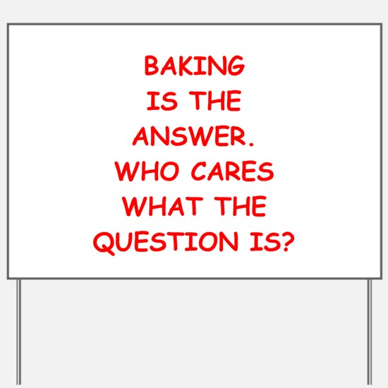 baking Yard Sign
