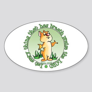 Everything That Has Breath Oval Sticker