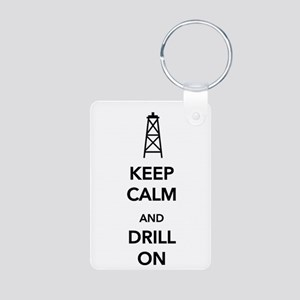 Keep Calm and Drill On Keychains