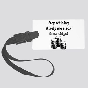 Stop whining Large Luggage Tag