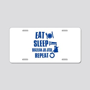 Eat sleep Brazilian Jiu Jitsu Aluminum License Pla