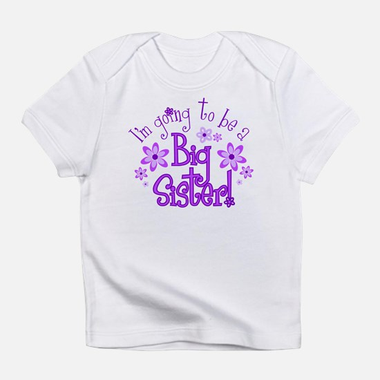 Going be big sister Infant T-Shirt