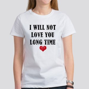 I will not love you long time Vintage Women's Tee