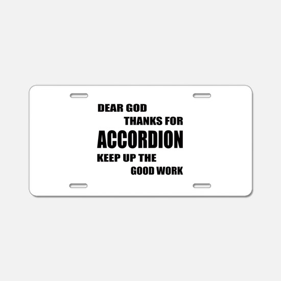 Dear God Thanks For Accordi Aluminum License Plate