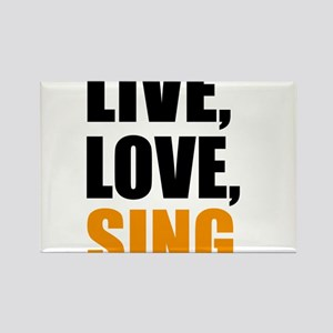 live love sing Rectangle Magnet