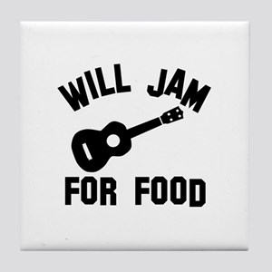 Will jam or play the Ukelele for food Tile Coaster