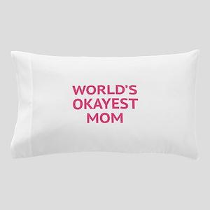 World's Okayest Mom Pillow Case