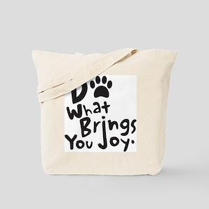 Do What Brings You Joy Tote Bag