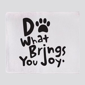 Do What Brings You Joy Throw Blanket