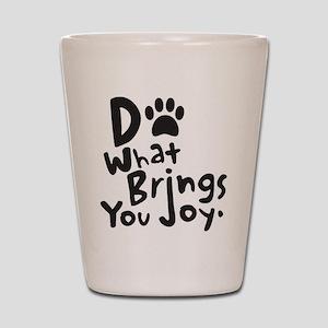 Do What Brings You Joy Shot Glass