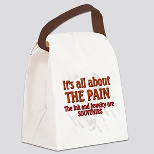 All About the Pain Canvas Lunch Bag