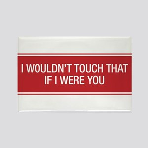 I wouldn't touch that if I were you. Rectangle Mag