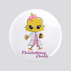 """Phlebotomy Chick 3.5"""" Button"""