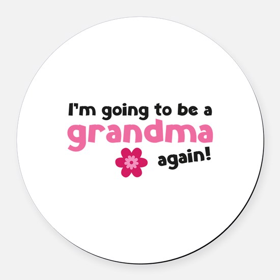 I'm going to be a grandma again Round Car Magnet