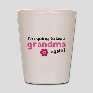 I'm going to be a grandma again Shot Glass