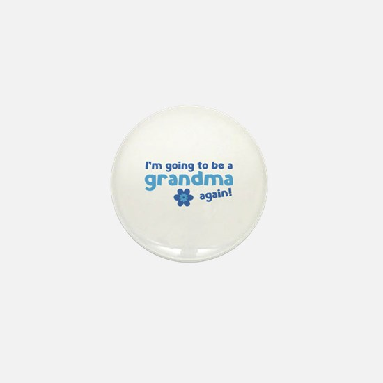 I'm going to be a grandma again Mini Button