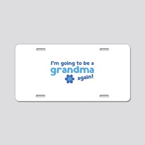 I'm going to be a grandma again Aluminum License P