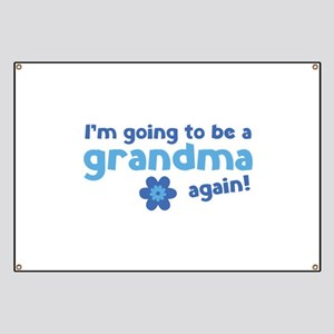 I'm going to be a grandma again Banner