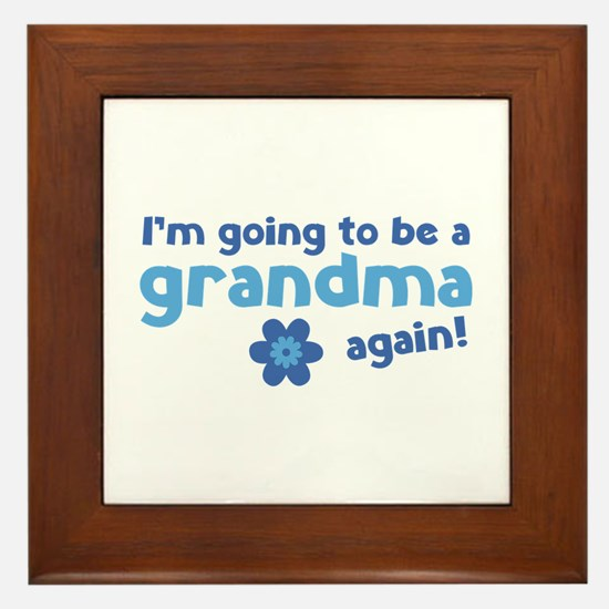 I'm going to be a grandma again Framed Tile