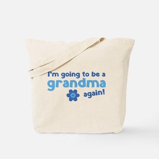 I'm going to be a grandma again Tote Bag
