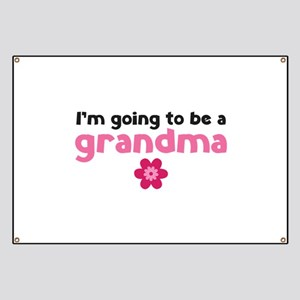 I'm going to be a grandma Banner