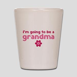 I'm going to be a grandma Shot Glass