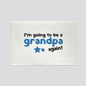I'm going to be a grandpa again Rectangle Magnet