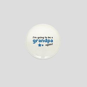 I'm going to be a grandpa again Mini Button