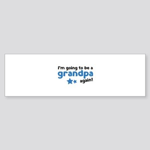 I'm going to be a grandpa again Sticker (Bumper)