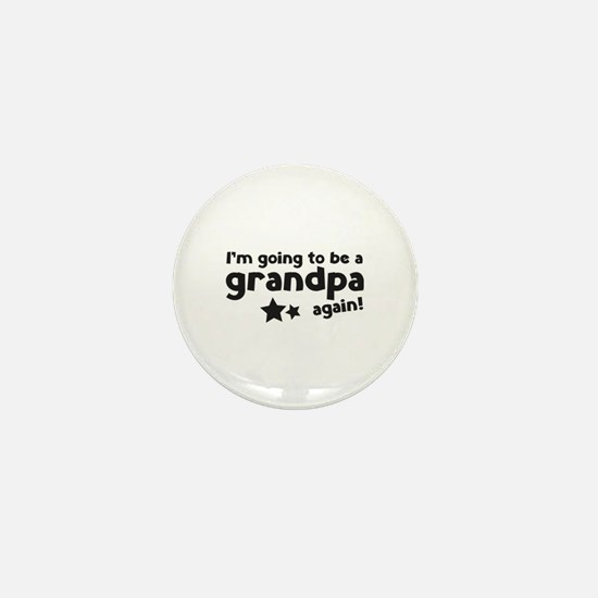 I'm going to be a grandpa again Mini Button