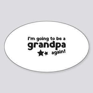I'm going to be a grandpa again Sticker (Oval)