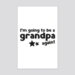 I'm going to be a grandpa again Mini Poster Print