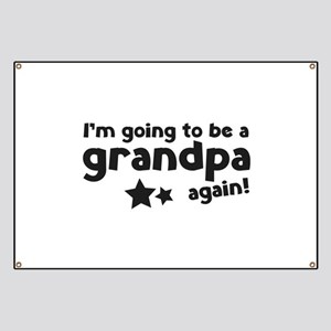I'm going to be a grandpa again Banner