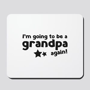 I'm going to be a grandpa again Mousepad