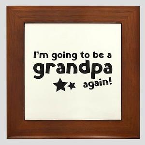 I'm going to be a grandpa again Framed Tile