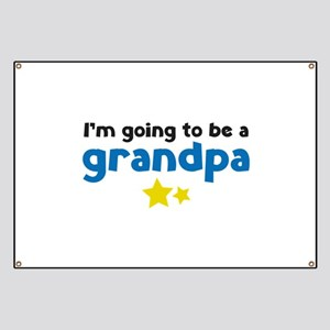 I'm going to be a grandpa Banner