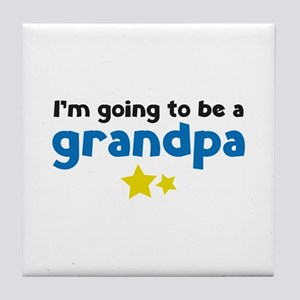 I'm going to be a grandpa Tile Coaster