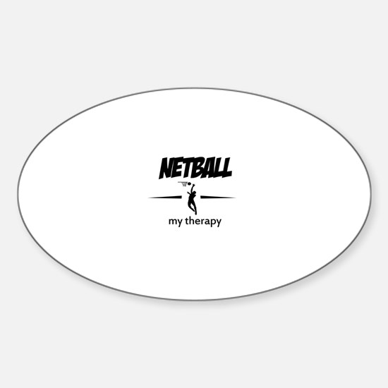 Netball my therapy Sticker (Oval)