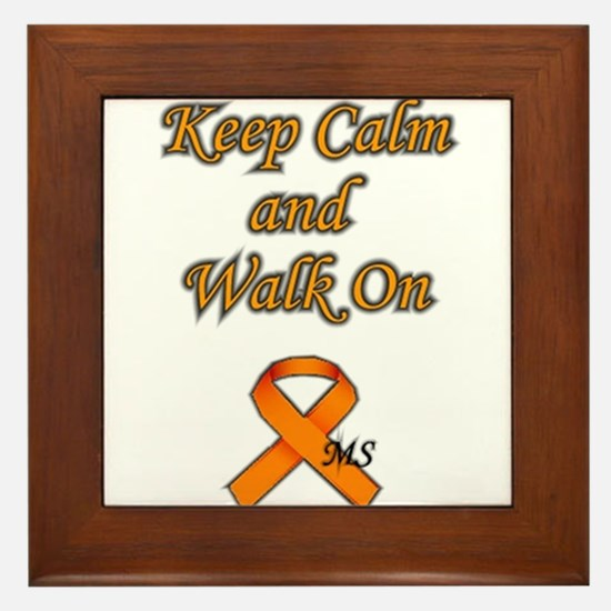 Multiple Sclerosis - Keep Calm and Walk on Framed