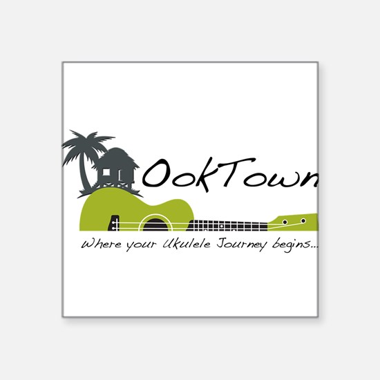 OokTown - where your Ukulele Journey begins... Sti