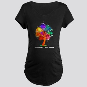 Different, not less! Maternity T-Shirt