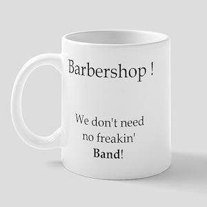 Don't Need Band Mug