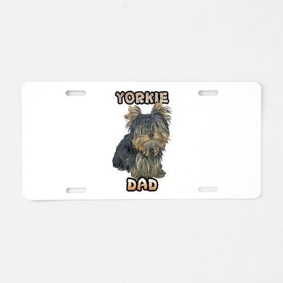 Yorkshire Terrier Dad Aluminum License Plate